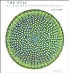The Cell - A Visual Tour of the Building Block of Life
